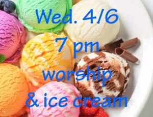 4-6-16 WORSHIP CHRIST NIGHT - ICE CREAM IMAGE FOR FACEBOOK